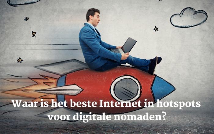 Waar is het beste Internet in hotspots voor digitale nomaden?
